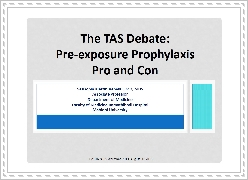 The TAS Debate: Pre-exposure Prophylaxis: (Con)