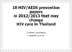 HIV/AIDS papers in 2012/2013 that may change HIV care in Thailand