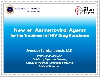New(er) Antiretroviral Agents for the Treatment of HIV Drug Resistance