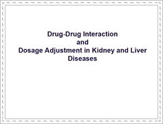 Drug-drug interaction and dosage adjustment in kidney and liver diseases